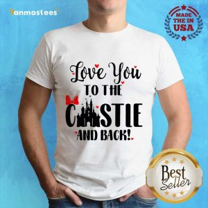 Happy Love You To The Castle And Back 1 Shirt