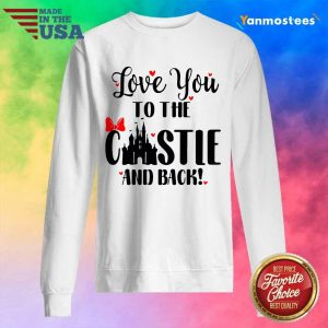 Happy Love You To The Castle And Back 1 Sweater