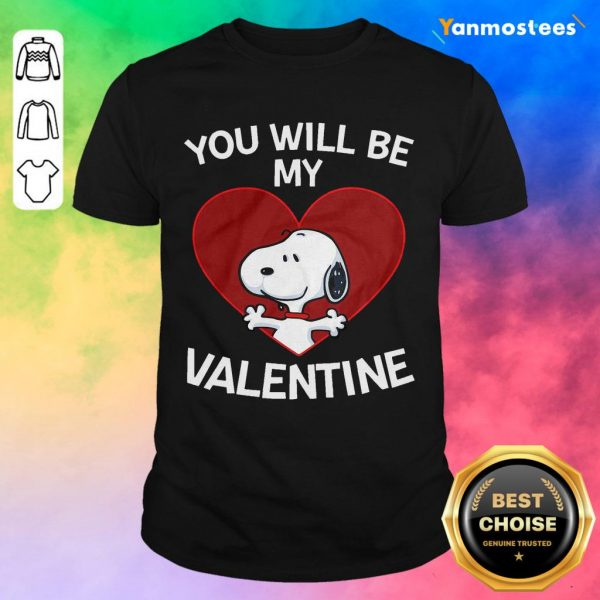 Happy Snoopy You Will Be My Valentine 1 Shirt