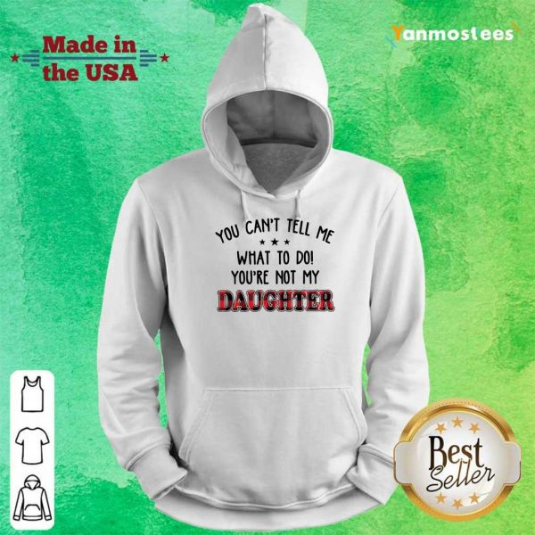 Enthusiastic Tell Me What My Daughter Hoodie