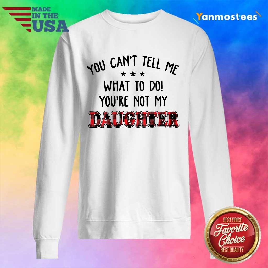 Enthusiastic Tell Me What My Daughter Sweater