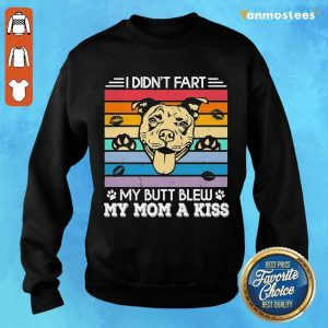 Funny My Butt Blew My Mom A Kiss 1 Sweater