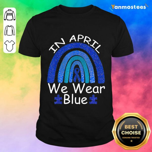 Intrigued In April We Wear Blue Rainbow Shirt