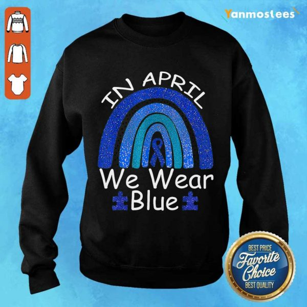 Intrigued In April We Wear Blue Rainbow Sweater