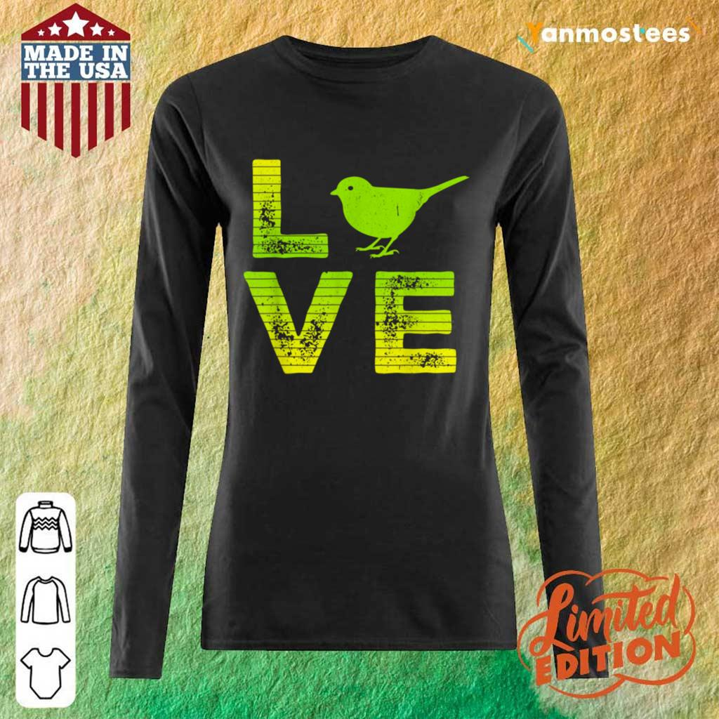 Overjoyed 6 I Love Sparrows Long-Sleeved