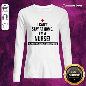 Overjoyed Stay At Home A Nurse 2021 Long-Sleeved