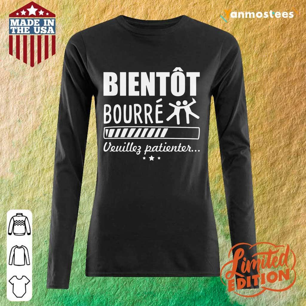 Awesome Bientot Bourre Veuillez Patienter Long-Sleeved