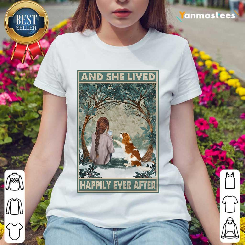 Good Spaniel Dog And She Lived Happily Ever After Poster Ladies Tee