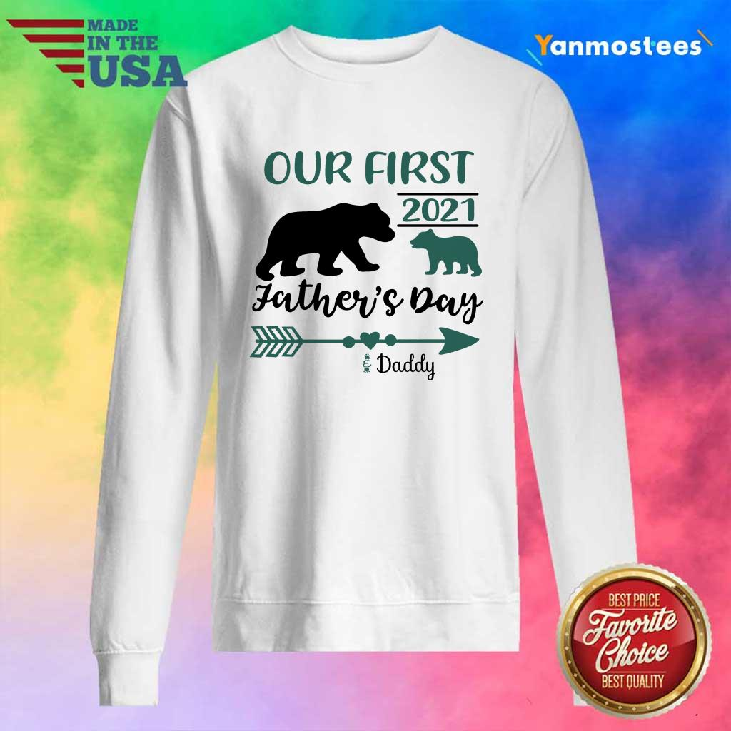 Happy Our First 2021 Fathers Day Bear Sweater