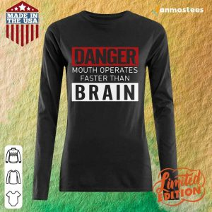 Hot Danger Mouth Operates Faster Than Brain Long-Sleeved