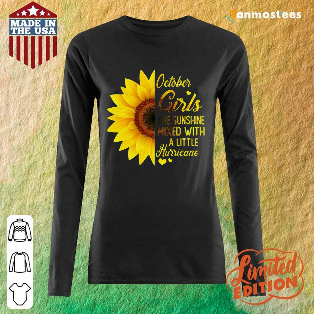 Hot October Girl 2001 Are Sunshine Mixed With A Little Hurricane Long-Sleeved
