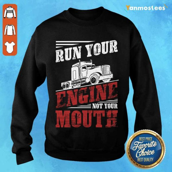 Hot Run Your Engine Not Your Mouth Container Sweater
