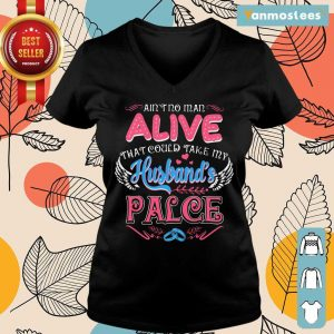 Nice Aint No Man Alive That Could Take My Husband Place Ladies Tee