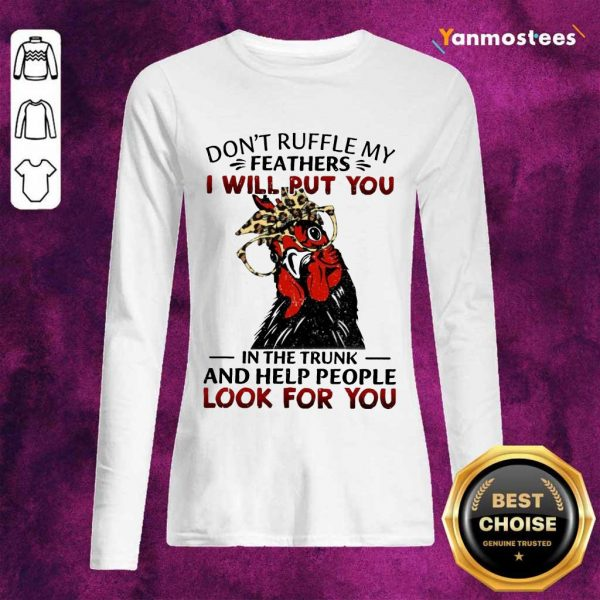 Perfect Dont Ruffle My Feathers Chicken Long-Sleeved