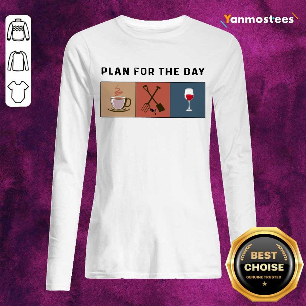Premium Plan For The Day Coffee Gardening Wine Long-Sleeved