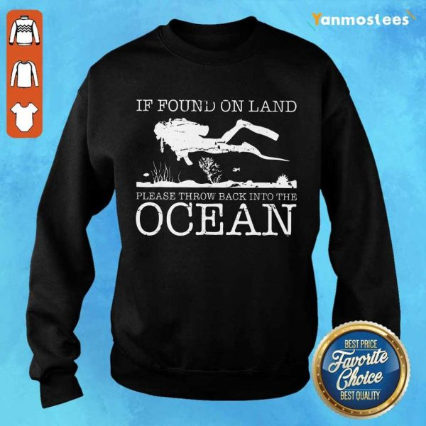 Pretty If Found On Land Please Throw Back Into The Ocean Sweater