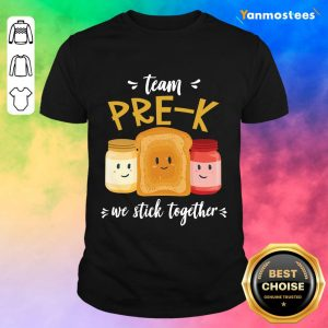 Team We Stick Together Sandwich Pre K Shirt