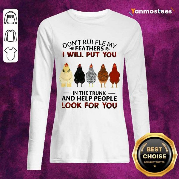 Top Dont Ruffle My Feathers Chicken Long-Sleeved