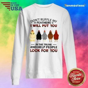 Top Dont Ruffle My Feathers Chicken Sweater