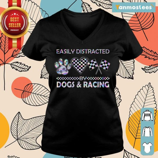 Top Easily Distracted By Dogs And Racing Ladies Tee