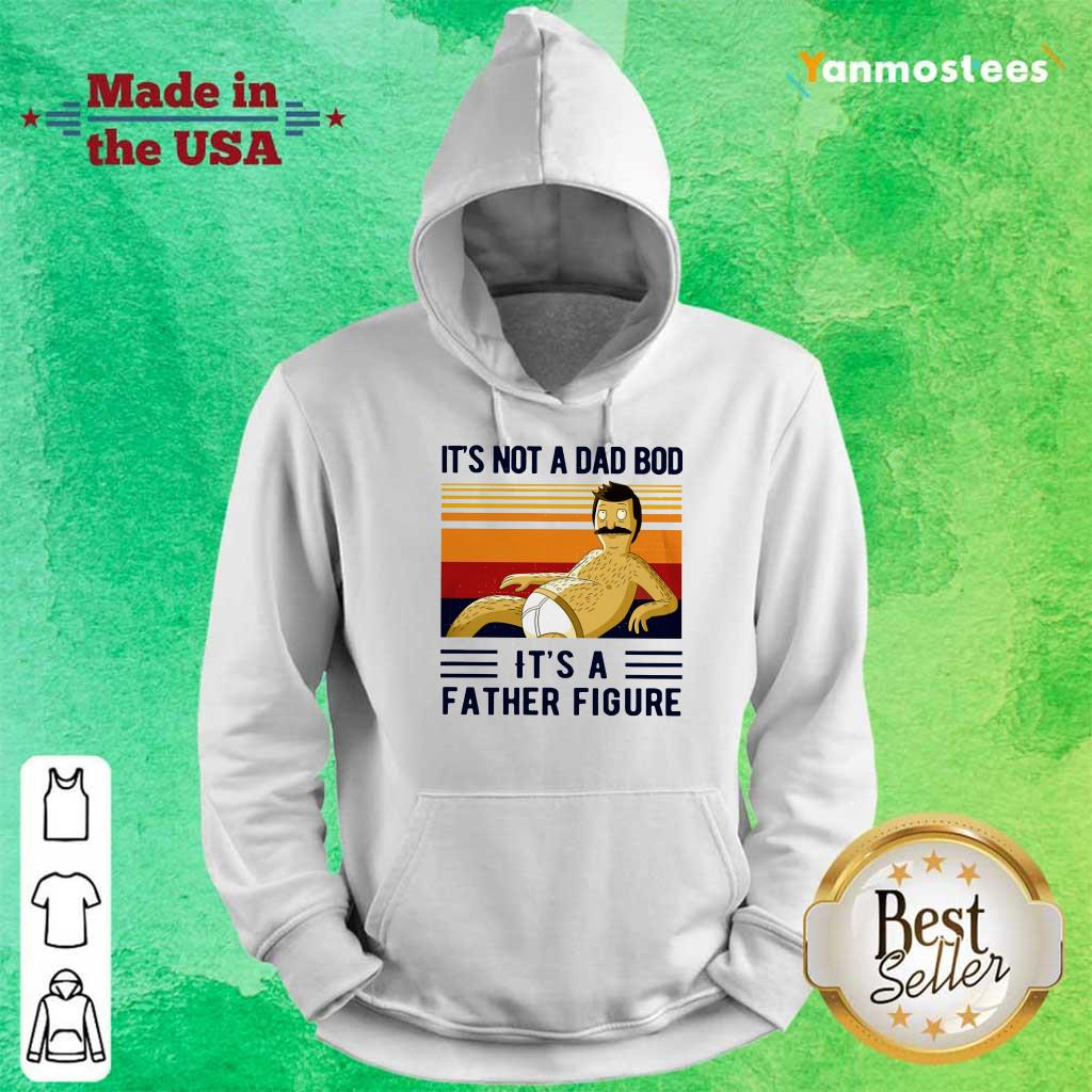A Dad Bod Father Figure Vintage Hoodie