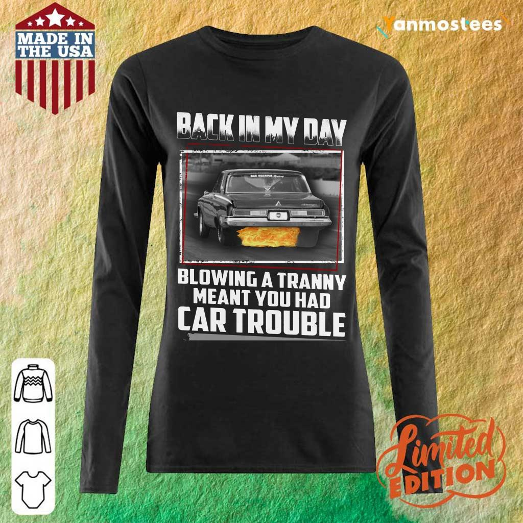Back In My Day Car Trouble Long-Sleeved