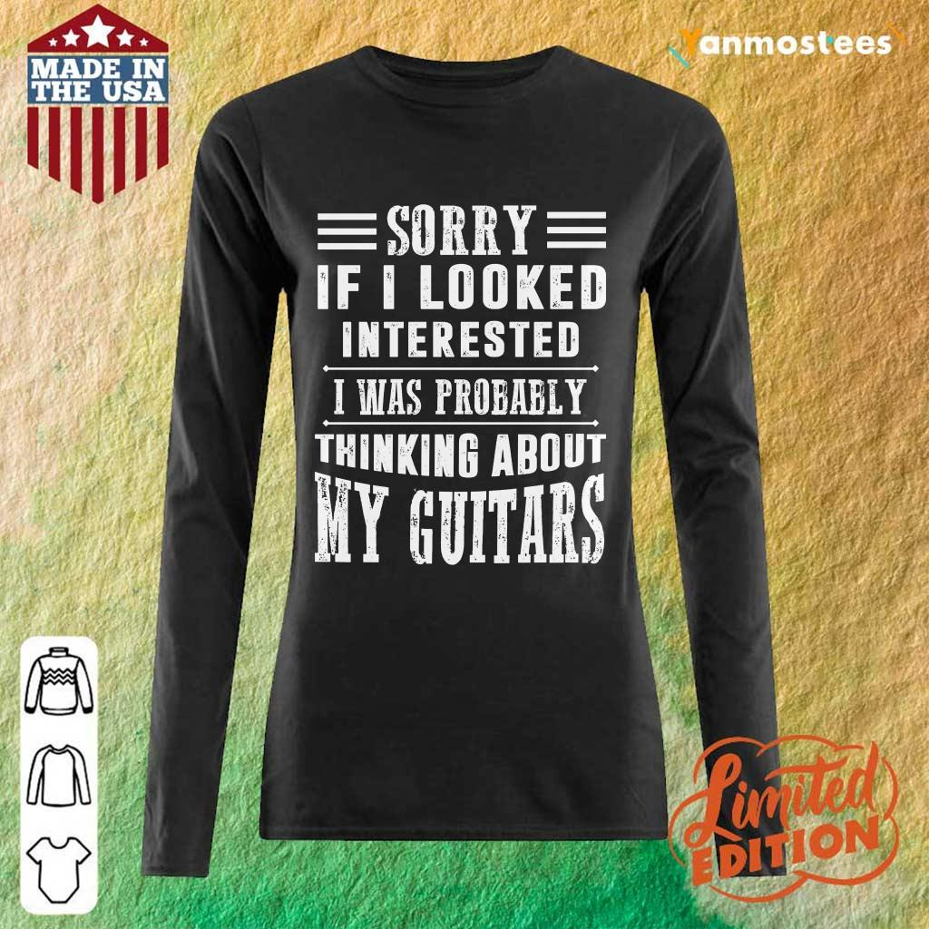 If I Looked Interested My Guitar Long-Sleeved