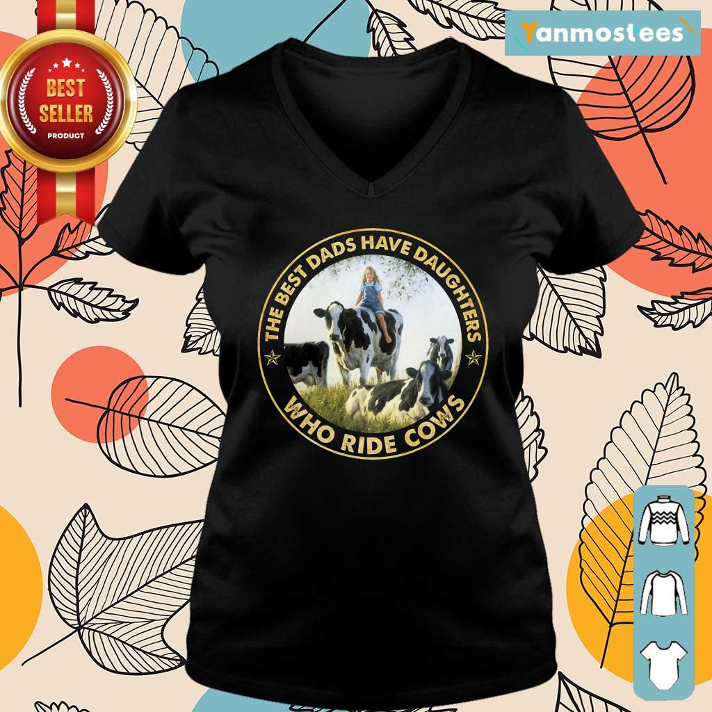 The Best Dads Have Daughters Who Ride Cows Ladies Tee
