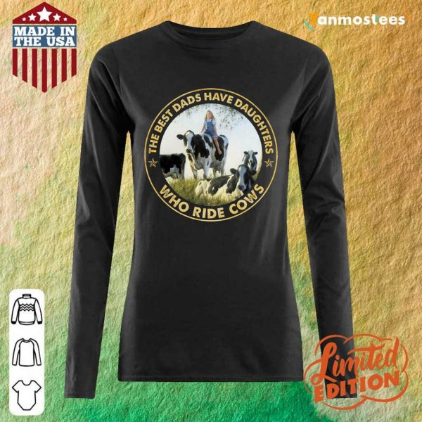 The Best Dads Have Daughters Who Ride Cows Long-Sleeved
