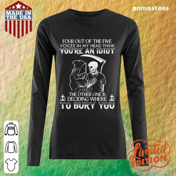 You're An Idiot To Bury You Long-Sleeved