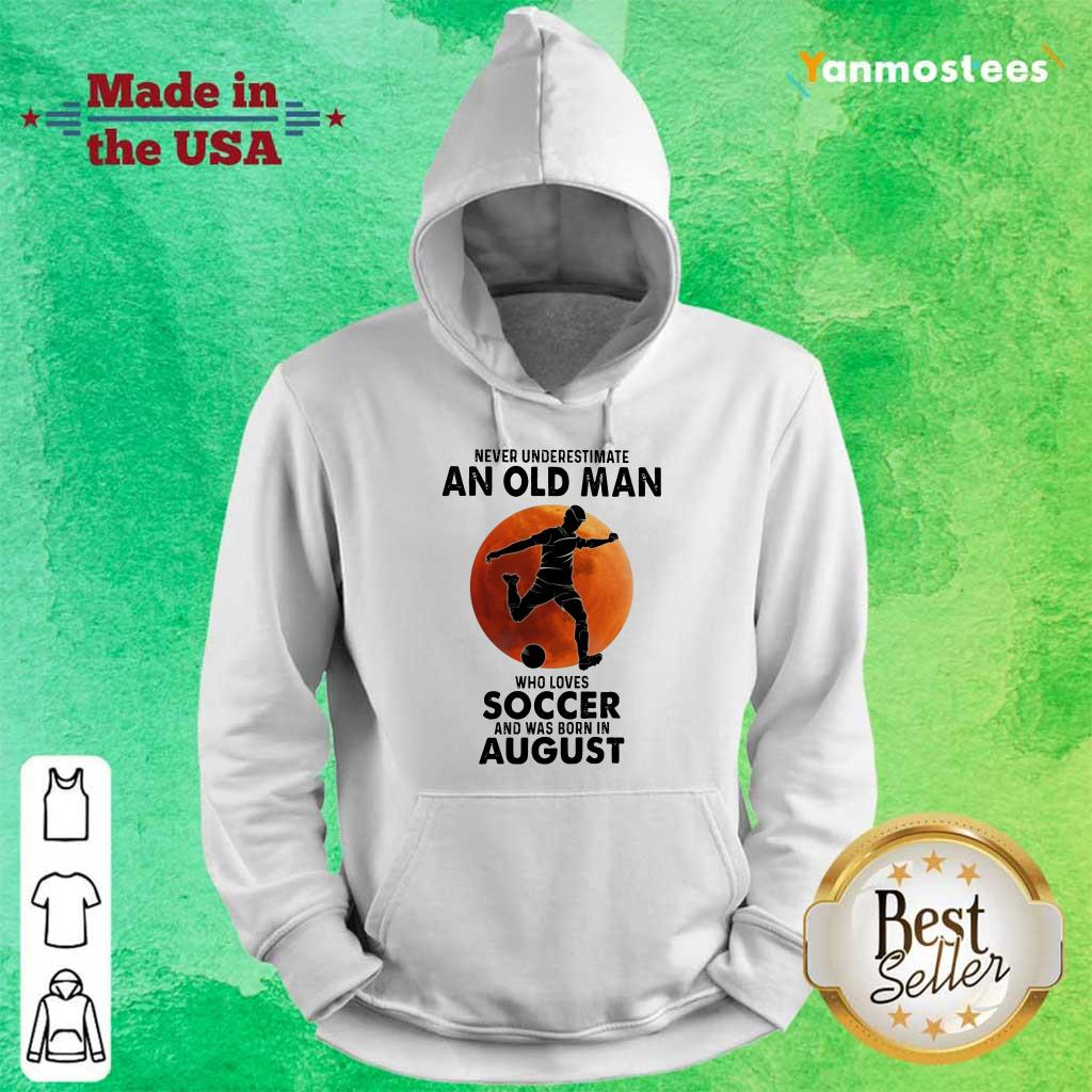 An Old man Who Love Soccer August Hoodie