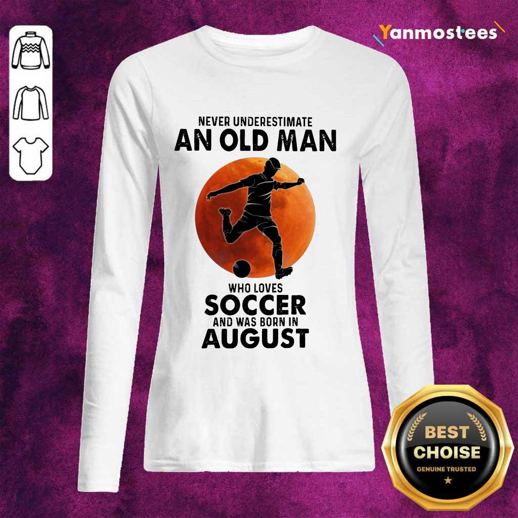 An Old man Who Love Soccer August Long-Sleeved