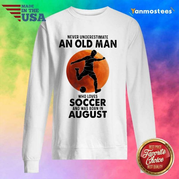 An Old man Who Love Soccer August Sweater