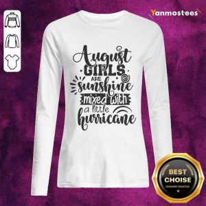 August Girls Are Sunshine Mixed With Hurricane Birthday Us 2021 Long-Sleeved