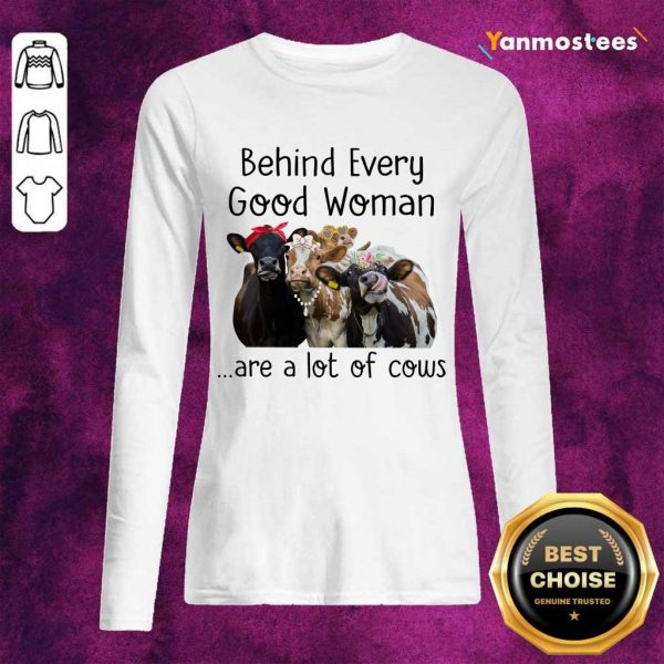 Behind Every Good Woman Are Cow Long-Sleeved