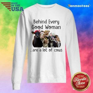 Behind Every Good Woman Are Cow Sweater