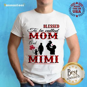 Blessed To Be Called Mom And Mimi Shirt