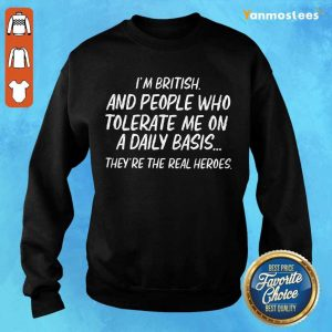 British Tolerate Me On A Daily Basis Sweater