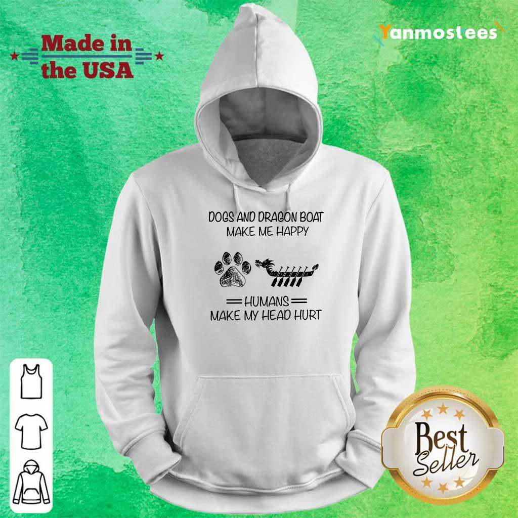 Dogs And Dragon Boat Make Me Happy Hoodie