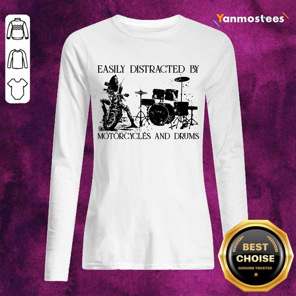 Easily Distracted By Motorcycles And Drums Long-Sleeved