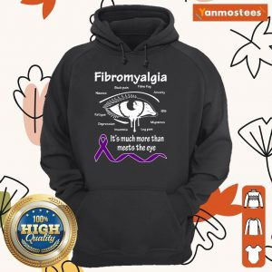Fibromyalgia Awareness It Is Much More Than Meets The Eye Hoodie
