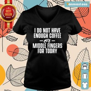 Have Enough Coffee Or Middle Fingers Ladies Tee