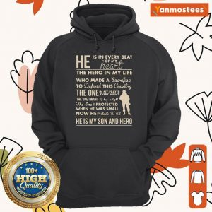 He Is In Every Beat Of My Heart The Hero In My Life He Is My Son And Hero Hoodie