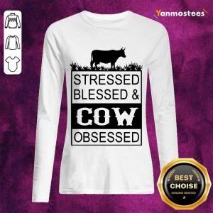 Hot Stressed Blessed And Cow Obsessed Long-Sleeved