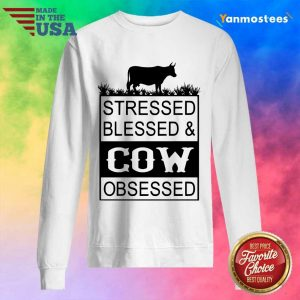 Hot Stressed Blessed And Cow Obsessed Sweater
