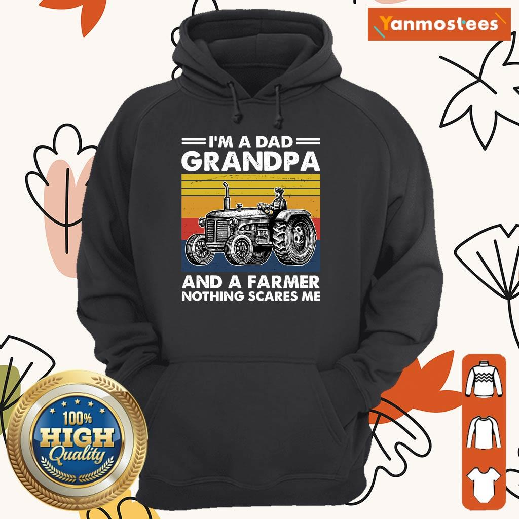 I Am A Dad Grandpa And A Farmer Nothing Scares Vintage Hoodie