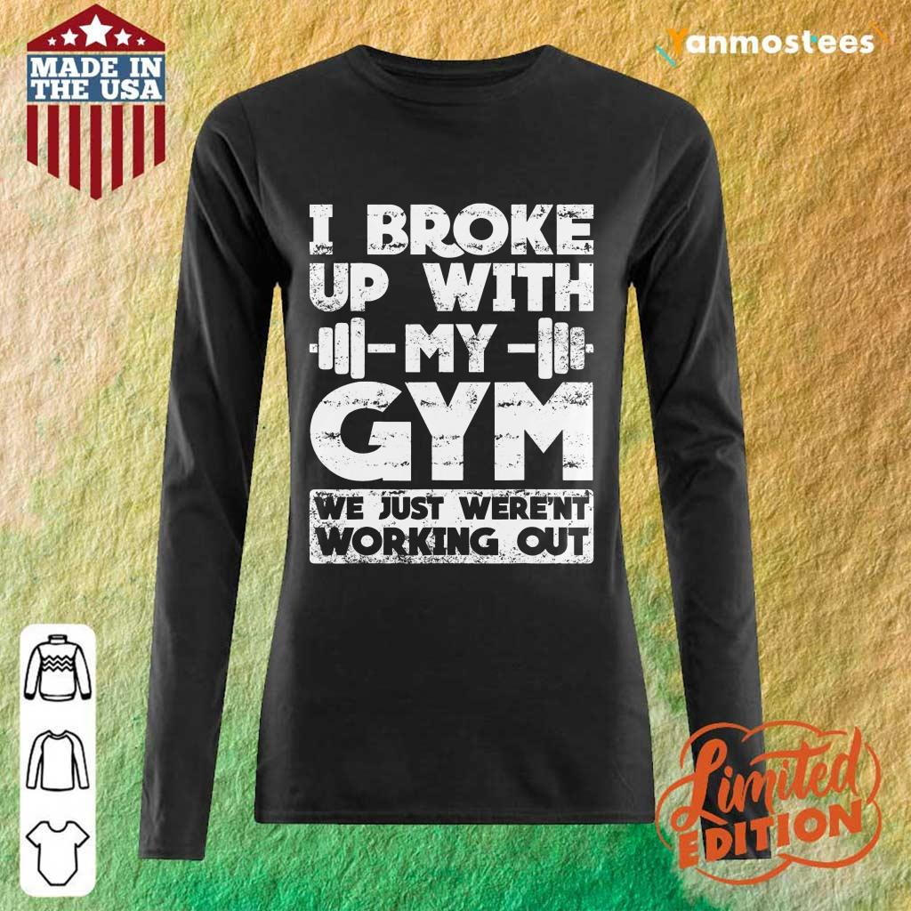 I Broke Up With My Gym We Just Werent Working Out Long-Sleeved