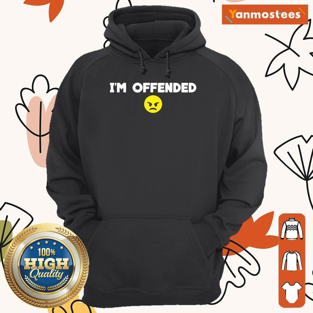 Im Offended Angry Face Hoodie