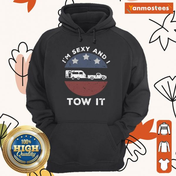 I'm Sexy And I Tow It Vintage Hoodie