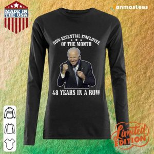 Joe Biden Non Essential Employee Of The Month 48 Years In A Row Long-Sleeved